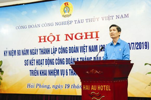 Công đoàn Công nghiệp tàu thủy Việt Nam:Tích cực tham gia bảo vệ quyền và lợi ích cho người lao động